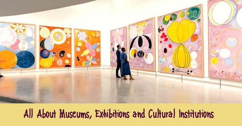 All About Museums, Exhibitions and Cultural Institutions