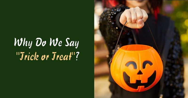 Why Do We Say Trick or Treat